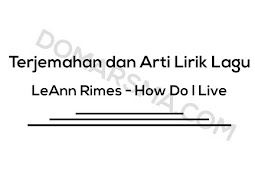 Terjemahan dan Arti Lirik Lagu LeAnn Rimes - How Do I Live