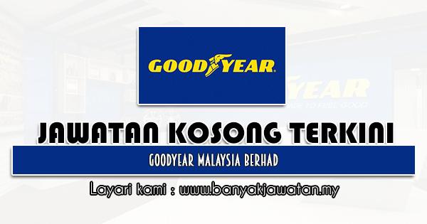 Jawatan Kosong 2021 di Goodyear Malaysia Berhad