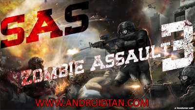 Download SAS Zombie Assault 3 Mod Apk v3.10 Unlimited Money Terbaru 2017