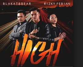 Blakat & Bear - High (Feat. Rizky Febian) Mp3