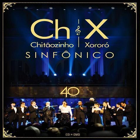 XORORO SINFONICO 40 CHITAOZINHO DVD BAIXAR ANOS E PARA