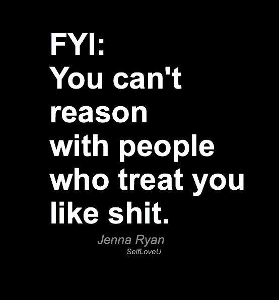 Self Love U: 25 Reasons You Let People Treat You Like Shit