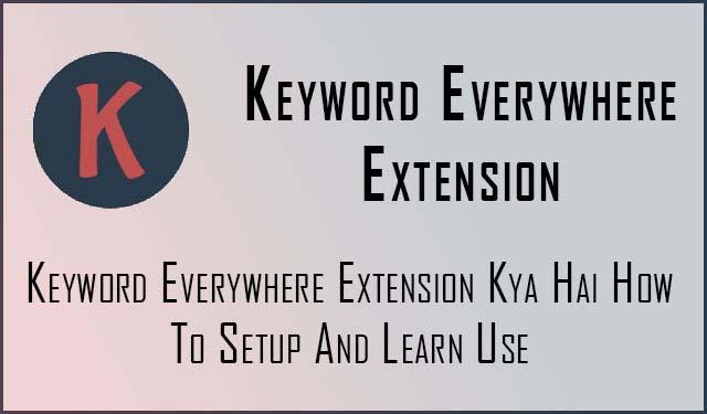 Keyword Everywhere Extension Kya Hai How To Setup And Learn Use
