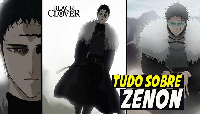 TUDO SOBRE ZENON DA TRIADE NEGRA! Black Clover