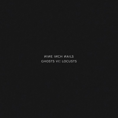 Nine Inch Nails - Ghosts VI: Locusts (2020) - Album Download, Itunes Cover, Official Cover, Album CD Cover Art, Tracklist, 320KBPS, Zip album