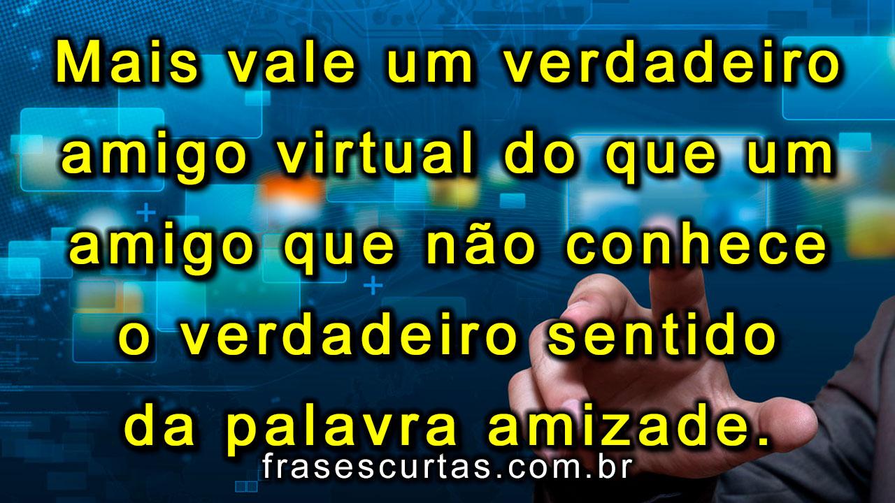 Frases De Dia Do Amigo: Mensagens Para O Dia Do Amigo Virtual