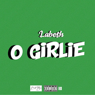 Labesh - O Girlie (Prod. by Kraq)
