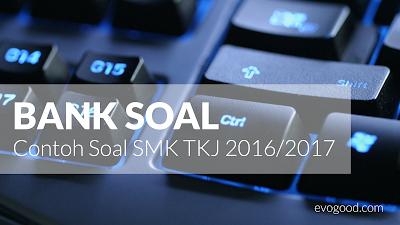 BANK SOAL - Contoh Soal SMK TKJ 2016/2017