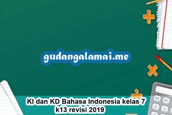 KI dan KD Bahasa Indonesia kelas 7 k13 revisi 2019