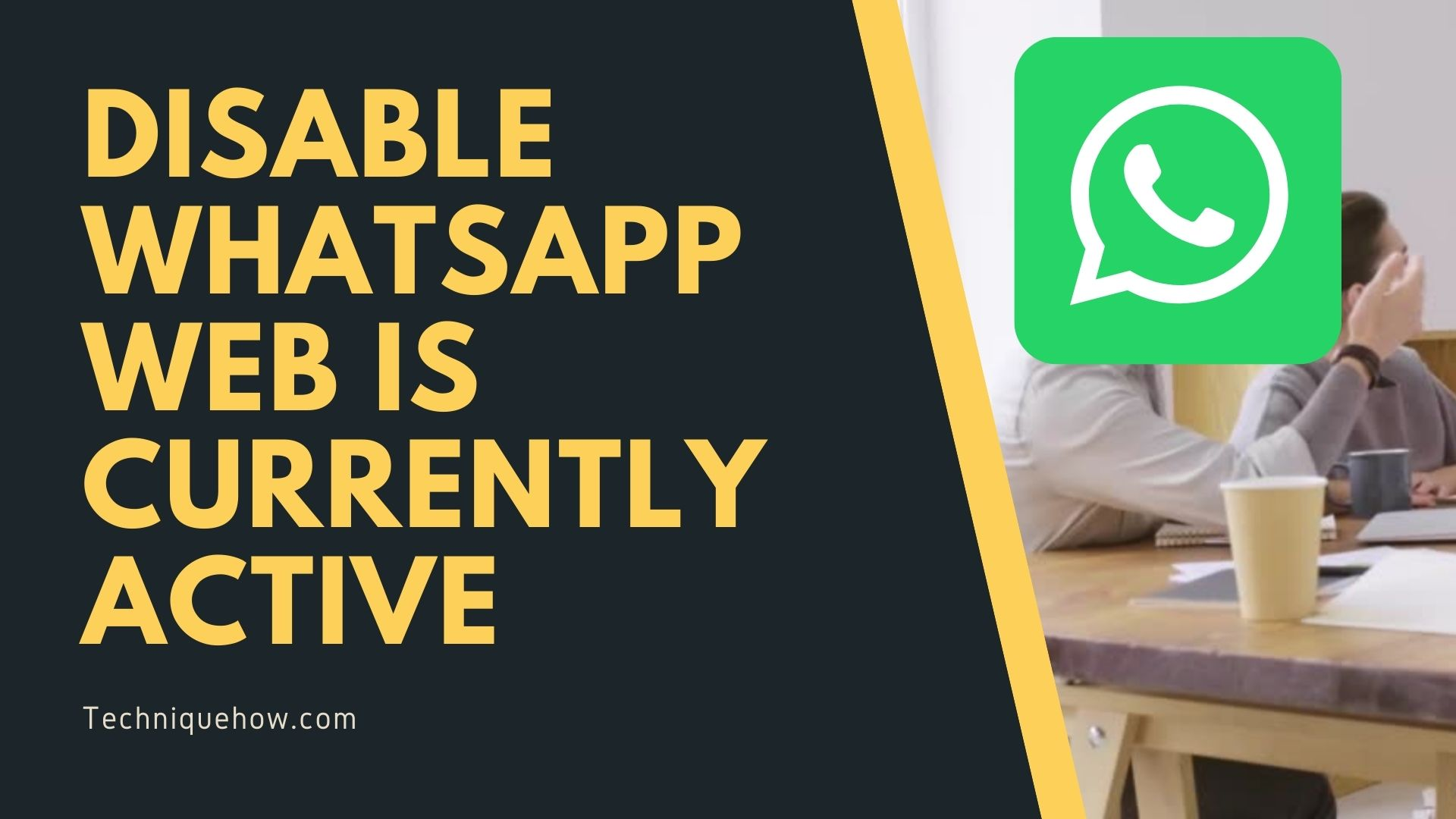 DISABLE WhatsApp web is currently active Notification