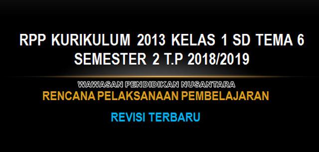 RPP Kurikulum 2013 Kelas 1 SD Tema 6 Semester 2 T.P 2018/2019