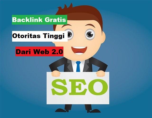 Backlink Gratis Otoritas Tinggi Dari Web 2.0