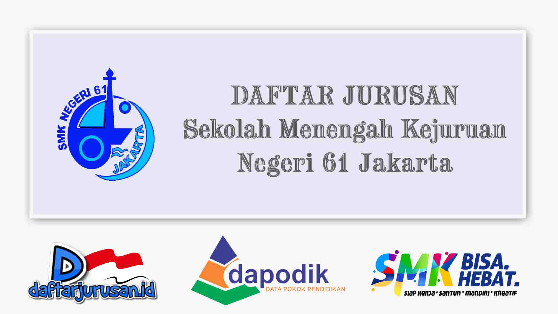 Daftar Jurusan SMK Negeri 61 Jakarta