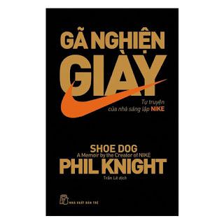Gã Nghiện Giày - Tự Truyện Của Nhà Sáng Lập NIKE ebook PDF-EPUB-AWZ3-PRC-MOBI