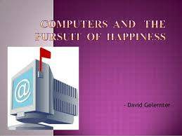 computers and the pursuit of happiness by david gelernter summary