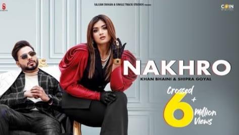 नखरो Nakhro Lyrics in Hindi - Khan Bhaini