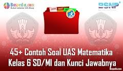 Lengkap - 45+ Contoh Soal UAS Matematika Kelas 6 SD/MI dan Kunci Jawabnya Terbaru