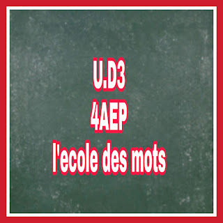 Fiches UD3 l'école des mots 4AEP جذاذات الوحدة الثالثة