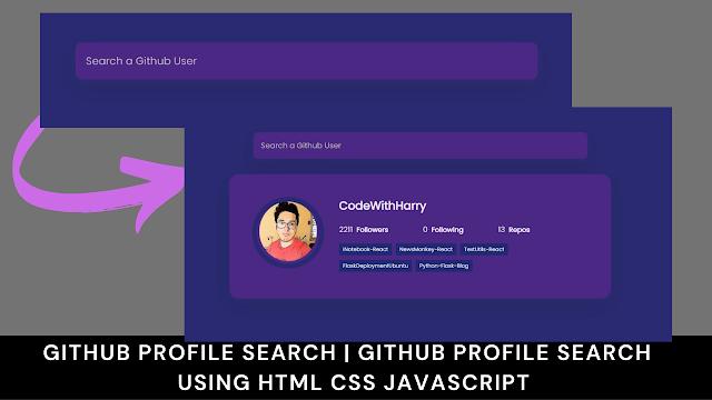 Github Profile search | Github Profile search  using html css javascript