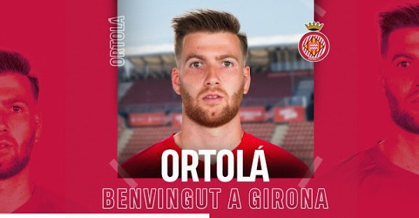 Oficial: Girona, firma Ortolá hasta 2023
