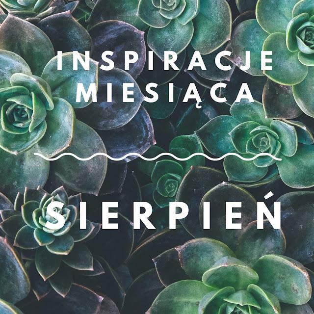 Inspiracje miesiąca na any-blog.pl. Co mnie inspiruje i mitywuje, jaką muzykę i książkę polecam