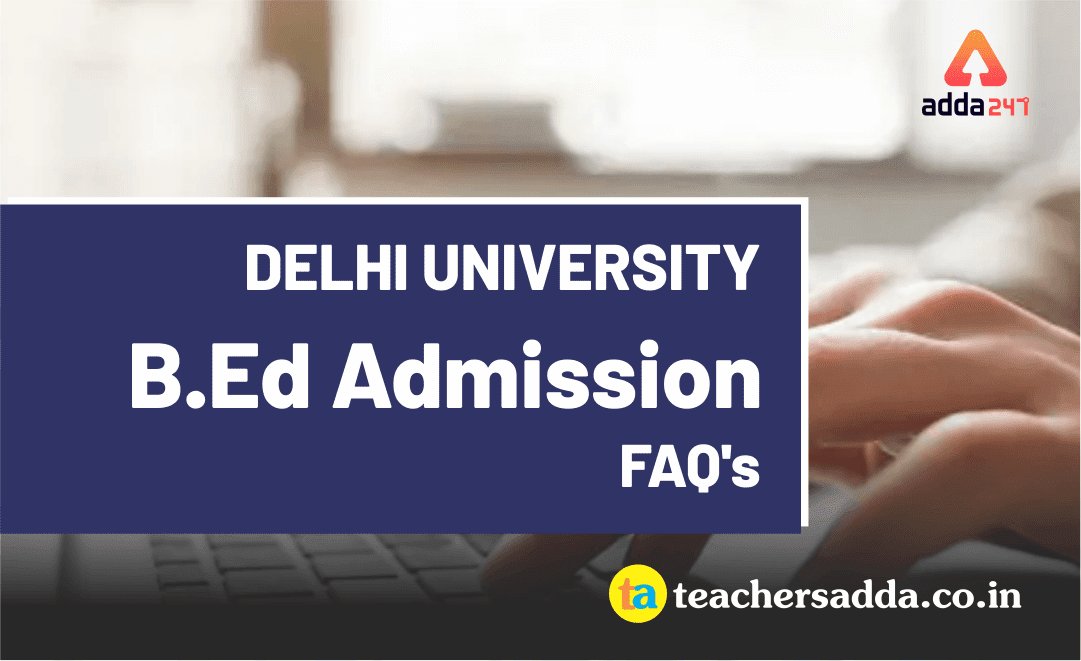 DU B.Ed. Common Entrance Exam | FAQ | Check Now