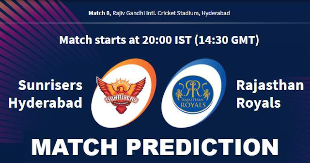 IPL 2019 Match 8 SRH vs RR Match Prediction, Probable Playing XI: Who Will Win?