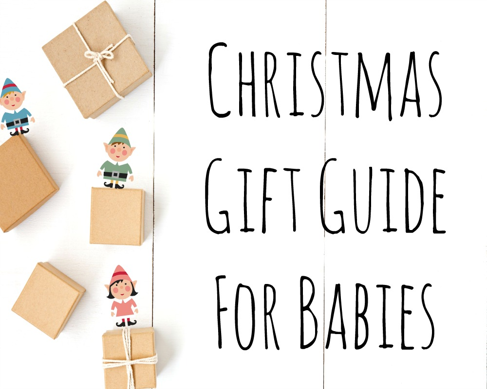 Christmas Gift Guide For Babies {2019}