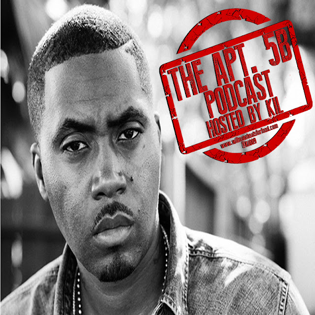 Apt. 5B Podcast Hosted by Kil: Is Nas The Worst Beat Picker EVER?!?!?!?
