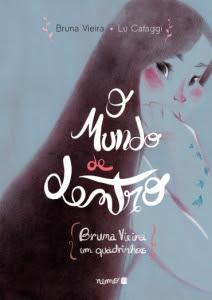 O Mundo de Dentro, Bruna Vieira & Lu Cafaggi, Livros