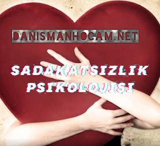 Sadakatsizlik Psikolojisi