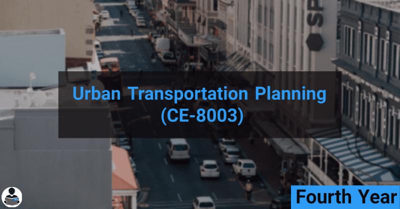 Urban Transportation Planning (CE-8003) RGPV notes CBGS Bachelor of engineering