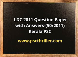 Kerala PSC- LDC Question Paper wit Answer Key (50/2011)