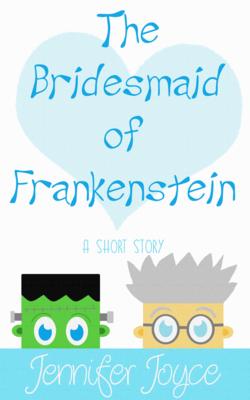 Free Halloween short story Jennifer Joyce The Bridesmaid of Frankenstein
