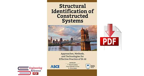 Structural Identification of Constructed Systems : Approaches, Methods, and Technologies for Effective Practice of St-Id by F. Necati Çatbaş, Tracy Kijewski-Correa, A. Emin Aktan