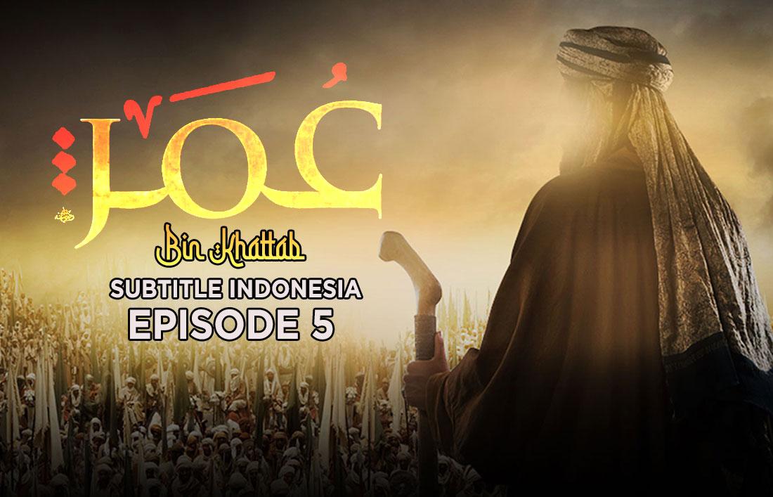 Film Umar Bin Khattab Episode 5 Subtitle Indonesia HD | Nonton Film Streaming Online Full Episode