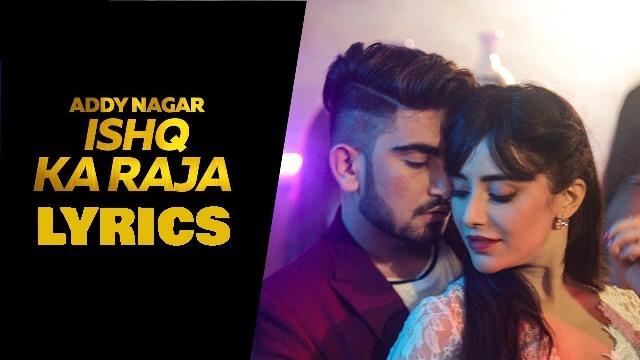Ishq Ka Raja Song Lyrics - ADDY NAGAR