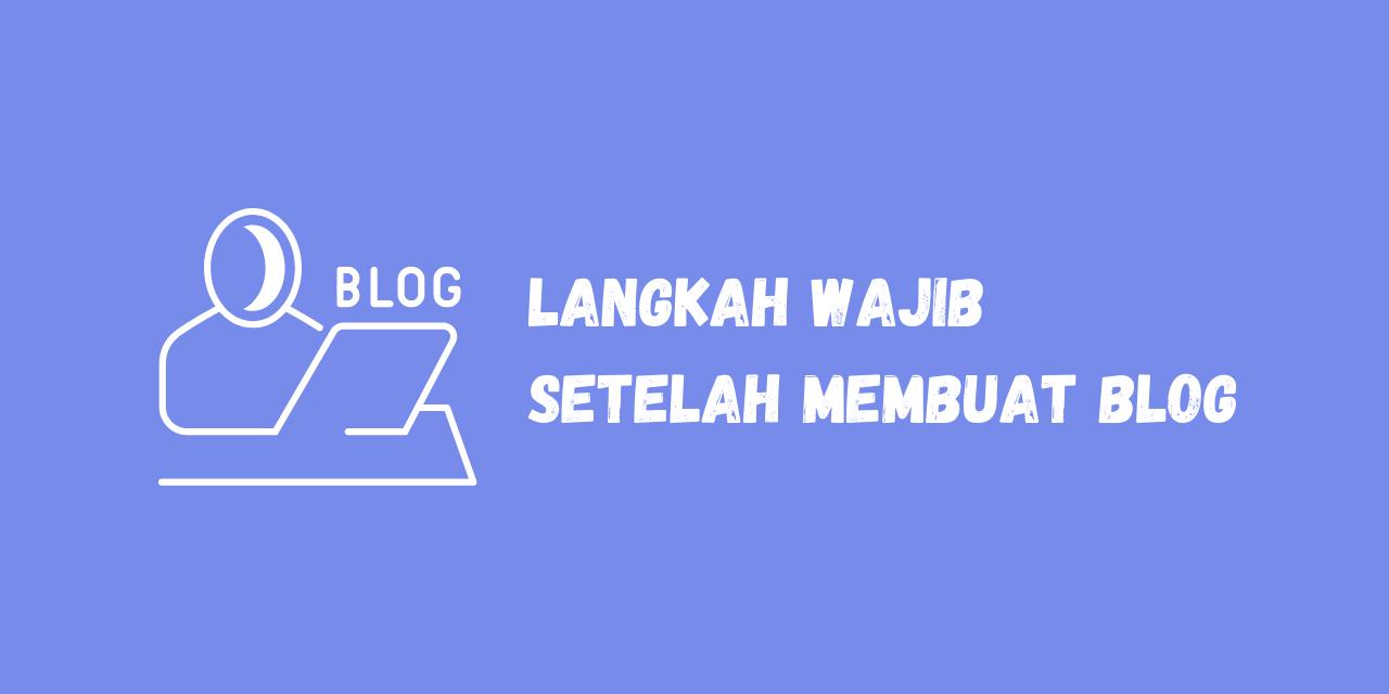 langkah sebelum membuat blog, tips sebelum membuat blog