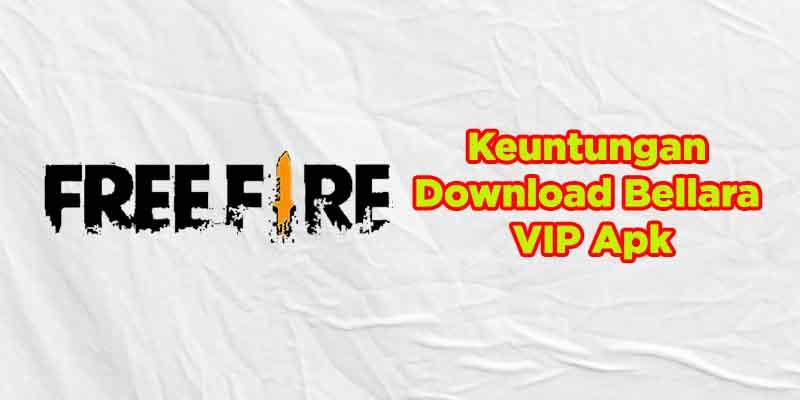 keuntungan download bellara vip apk