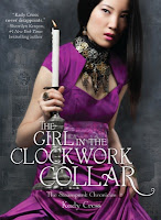 Book Review: The Girl in the Clockwork Collar by Kady Cross