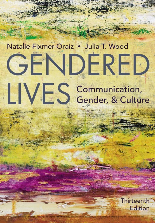 Gendered Lives: Communication, Gender, and Culture, 13th Edition