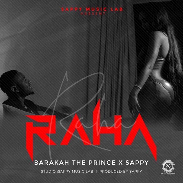 Baraka Da Prince - Raha (Baraka The Prince) Ft. Sappy