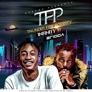 MUSIC: Infinity Ft. Erigga - Thunder Fire Poverty | @infinityebos