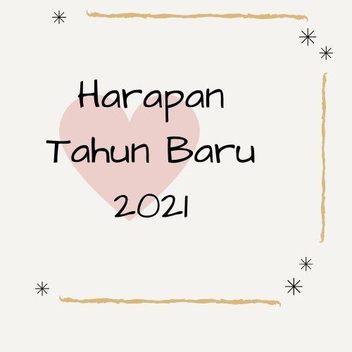 Harapan tahun 2021