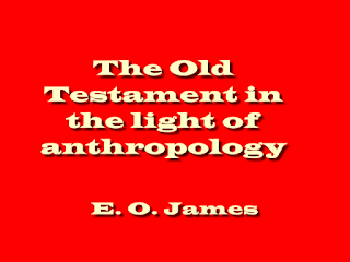 The Old Testament in the light of anthropology