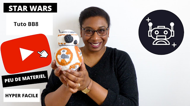 Tuto Youtube Stars Wars BB8