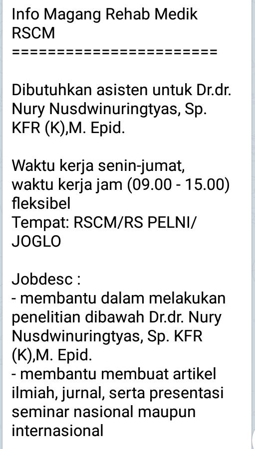 Info Magang Rehab Medik RSCM  =======================    Dibutuhkan asisten untuk Dr.dr. Nury Nusdwinuringtyas, Sp. KFR (K),M. Epid.