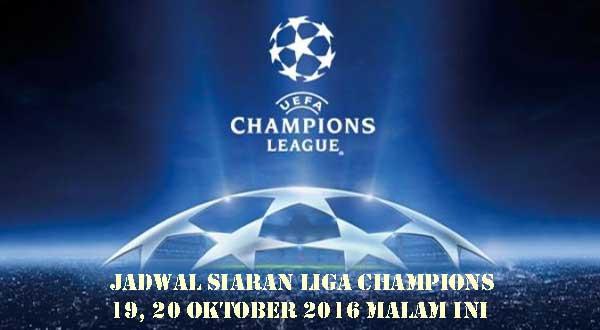 Jadwal Siaran Liga Champions 19, 20 Oktober 2016 Malam Ini
