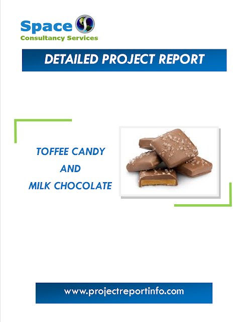 Toffee Candy and Milk Chocolate Manufacturing Project Report