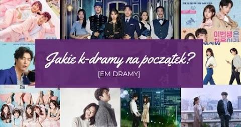 [eM dramy] Jakie k-dramy na początek?